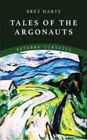 Bret Harte: Tale of the Argonauts