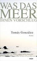 Tomás González: Was das Meer Ihnen vorschlug