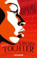 Barbara Mutch: Schwarze Tochter ★★★★