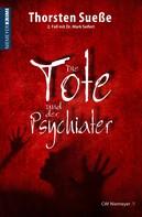 Thorsten Sueße: Die Tote und der Psychiater ★★★★