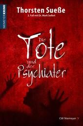 Die Tote und der Psychiater - 2. Fall mit Dr. Mark Seifert