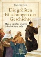 Frank Fabian: Die größten Fälschungen der Geschichte ★★