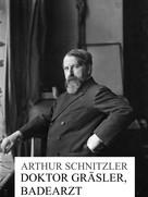 Arthur Schnitzler: Doktor Gräsler, Badearzt ★★★★★
