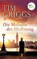Tim Griggs: Die Melodie der Hoffnung