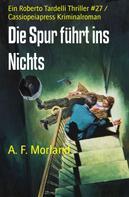 A. F. Morland: Die Spur führt ins Nichts