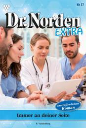 Dr. Norden Extra 17 – Arztroman - Immer an deiner Seite