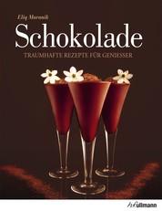 Schokolade - Traumhafte Rezepte für Genießer