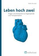 Burrack Heiko: Leben hoch zwei – Fragen und Antworten zu Organspende und Transplantation