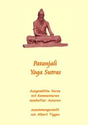 Patanjali Yoga Sutras - Ausgewählte Verse mit Kommentaren namhafter Autoren