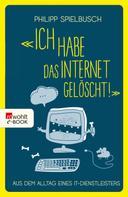 Philipp Spielbusch: «Ich habe das Internet gelöscht!» ★★★★