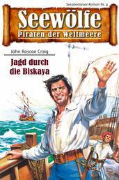 Seewölfe - Piraten der Weltmeere 4 - Jagd durch die Biskaya