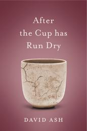 After the Cup Has Run Dry