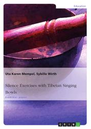 Silence Exercises with Tibetan Singing Bowls