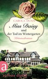 Miss Daisy und der Tod im Wintergarten - Kriminalroman