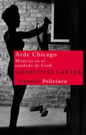 Charlotte Carter: Arde Chicago