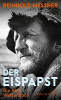 Reinhold Messner: Der Eispapst ★★★★