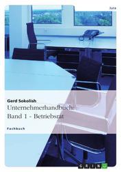 Unternehmerhandbuch: Band 1 - Betriebsrat