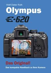 Olympus E-620 - Das kompakte Handbuch zu Ihrer Kamera