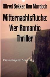 Mitternachtsflüche: Vier Romantic Thriller - Cassiopeiapress Spannung