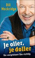 Bill Mockridge: Je oller, je doller ★★★★