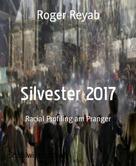 Roger Reyab: Silvester 2017