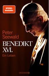 Benedikt XVI. - Ein Leben