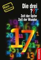 Christoph Dittert: Die drei ??? Zeit der Opfer, Zeit der Wunder (drei Fragezeichen) ★★★★