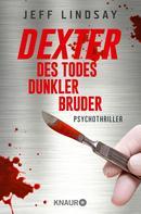 Jeff Lindsay: Dexter - Des Todes dunkler Bruder ★★★★
