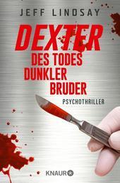 Dexter - Des Todes dunkler Bruder - Psychothriller