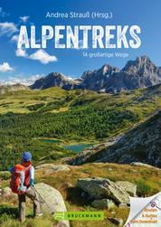 Alpentreks - Die TOP 15 Routen über die Alpen zu Fuß. Von München nach Venedig, Fernwanderweg E5 & Co. Detaillierte Routenbeschreibungen inkl. Karten für Ihre Alpenüberquerung oder Alpencross