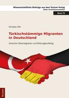 Christos Hilk: Türkischstämmige Migranten in Deutschland