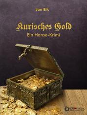 Kurisches Gold - Ein Hansekrimi
