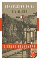 Gerhart Hauptmann: Bahnwärter Thiel / Die Weber