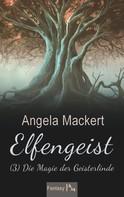 Angela Mackert: Elfengeist (3) ★★★★