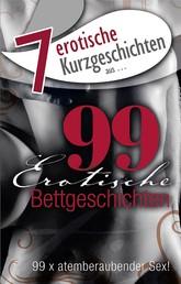 "7 erotische Bettgeschichten aus: ""99 erotische Bettgeschichten"""