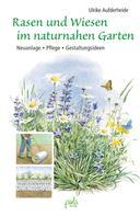 Ulrike Aufderheide: Rasen und Wiesen im naturnahen Garten