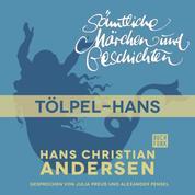 H. C. Andersen: Sämtliche Märchen und Geschichten, Tölpel-Hans