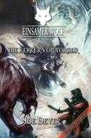 Joe Dever: Einsamer Wolf 10 - Die Kerker von Torgar