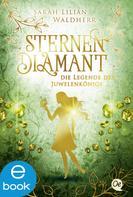 Sarah Lilian Waldherr: Sternendiamant 1. Die Legende des Juwelenkönigs ★★★★★