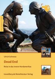 Dead End - Reise in das Innere Nordamerikas
