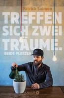 Patrick Salmen: Treffen sich zwei Träume. Beide platzen. ★★★★
