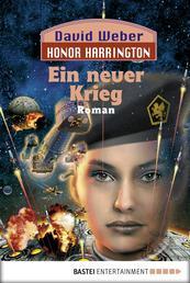 Honor Harrington: Ein neuer Krieg - Bd. 13. Roman