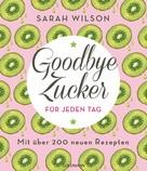 Sarah Wilson: Goodbye Zucker für jeden Tag ★★★