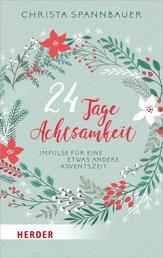 24 Tage Achtsamkeit - Impulse für eine etwas andere Adventszeit