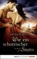 Caroline Roth: Wie ein schottischer Sturm ★★★★