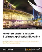 Mike Oryszak: Microsoft SharePoint 2010 Business Application Blueprints