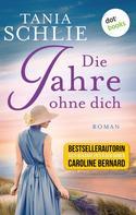 Tania Schlie: Die Jahre ohne dich ★★★★