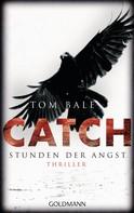 Tom Bale: CATCH - Stunden der Angst ★★★