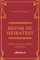 Anton Hoeft: Bevor du heiratest