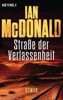 Ian McDonald: Straße der Verlassenheit